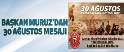 Başkan Muruz'dan 30 Ağustos Mesajı