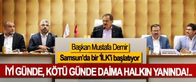 Başkan Mustafa Demir Samsun'da bir 'İLK'i başlatıyor