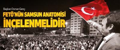 Başkan Osman Genç: Fetö'nün Samsun Anatomisi İncelenmelidir