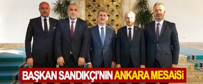 Başkan Sandıkçı'nın Ankara Mesaisi