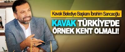 Başkan Sarıcaoğlu Kavak Türkiye'de örnek kent olmalı!
