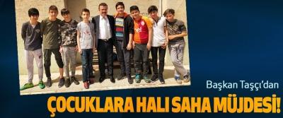 Başkan Taşçı'dan Çocuklara Halı Saha Müjdesi!