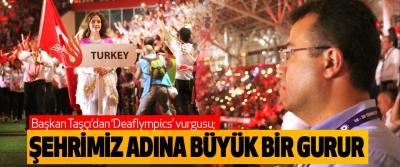 Başkan Taşçı'dan 'Deaflympics' vurgusu; Şehrimiz Adına Büyük Bir Gurur