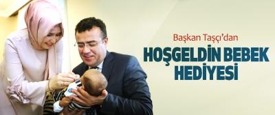 Başkan Taşçı'dan Hoşgeldin Bebek Hediyesi
