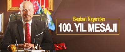Başkan Togar'dan 100. Yıl mesajı