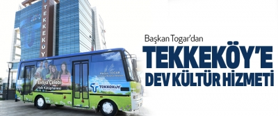 Başkan Togar'dan Tekkeköy'e Dev Kültür Hizmeti