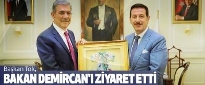 Başkan Tok, Bakan Demircan'ı Ziyaret Etti
