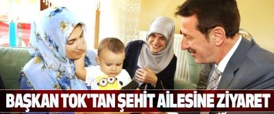 Başkan Tok'tan Şehit Ailesine Ziyaret