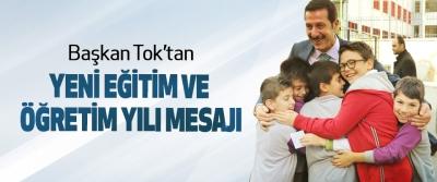 Başkan Tok'tan Yeni Eğitim Ve Öğretim Yılı Mesajı