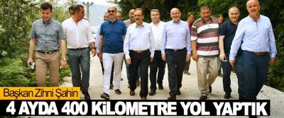 Başkan Zihni Şahin: 4 Ayda 400 Kilometre Yol Yaptık