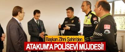 Başkan Zihni Şahin'den Atakum'a 'polisevi' müjdesi!