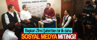 Başkan Zihni Şahin'den bir ilk daha; Sosyal medya mitingi!