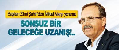 Başkan Zihni Şahin'den İstiklal Marşı yorumu: Sonsuz bir geleceğe uzanış!..