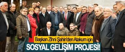 Başkan Zihni Şahin'den Atakum için Sosyal gelişim projesi!