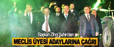 Başkan Zihni Şahin'den Meclis Üyesi Adaylarına Çağrı