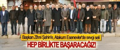 Başkan Zihni Şahin'e, Atakum Esenevler'de sevgi seli