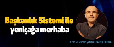 Başkanlık Sistemi ile yeniçağa merhaba