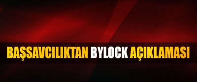 Başsavcılıktan Bylock Açıklaması