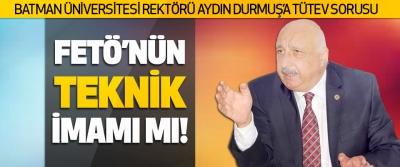 Batman Üniversitesi Rektörü Aydın Durmuş'e TÜTEV Sorusu