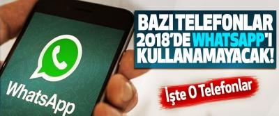 Bazı telefonlar 2018'de whatsapp'ı kullanamayacak!