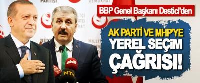 BBP Genel Başkanı Destici'den AK Parti ve MHP'ye yerel seçim çağrısı!