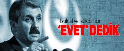 BBP Genel Başkanı Destici: İstiklal ve istikbal için 'evet' dedik