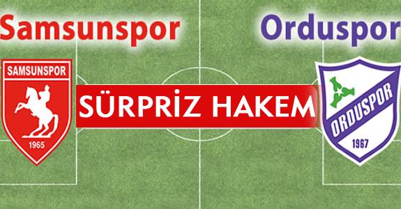 SAMSUNSPOR DERBİSİNİN HAKEMİ BELLİ OLDU!