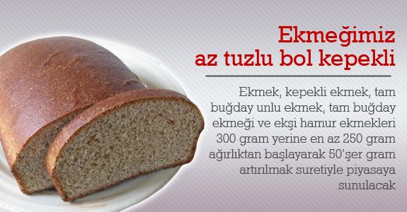 Ekmeğimiz az tuzlu bol kepekli