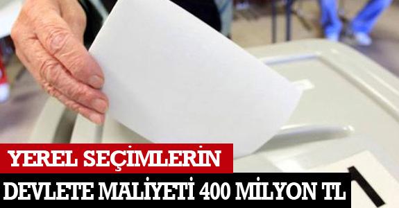 YEREL SEÇİMLERİN DEVLETE MALİYETİ  400 MİLYON TL