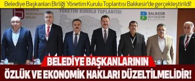 Belediye Başkanları Birliği Yönetim Kurulu Toplantısı Balıkesir'de gerçekleştirildi!