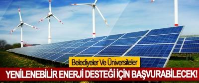Belediyeler Ve Üniversiteler Yenilenebilir enerji desteği için başvurabilecek!