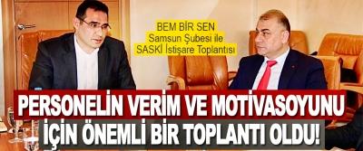 BEM BİR SEN Samsun Şubesi ile SASKİ İstişare Toplantısı