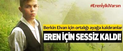 Berkin Elvan için ortalığı ayağa kaldıranlar Eren İçin Sessiz Kaldı!