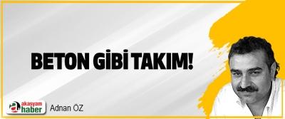 Beton Gibi Takım!