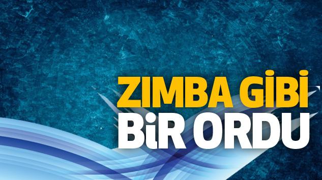 Zımba Gibi Bir Ordu