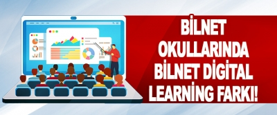 Bilnet Okullarında Bilnet Digital Learning Farkı!
