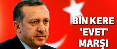 Bin Kere 'Evet' Marşı