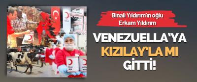 Binali Yıldırım'ın oğlu Erkam Yıldırım Venezuella'ya Kızılay'la mı Gitti!