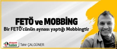 Bir FETÖ'cünün aynası yaptığı Mobbingtir