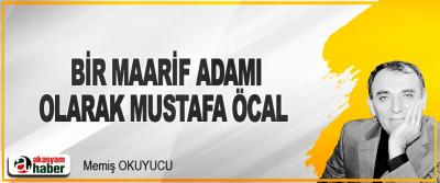 Bir Maarif Adami Olarak Mustafa Öcal