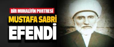 Bir Muhalifin Portresi Mustafa Sabri Efendi