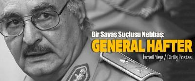 Bir Savaş Suçlusu Nebbaş: General Hafter
