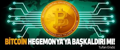 Bitcoin hegemonya'ya başkaldırı mı!