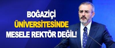 Boğaziçi Üniversitesinde Mesele Rektör Değil!