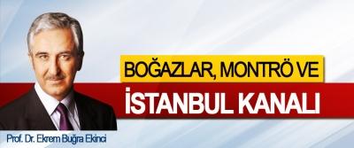Boğazlar, Montrö Ve İstanbul Kanalı