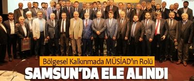Bölgesel Kalkınmada MÜSİAD'ın Rolü Samsun'da Ele Alındı