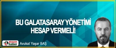 Bu Galatasaray yönetimi hesap vermeli!