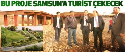 Bu Proje Samsun'a Turist Çekecek