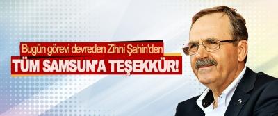 Bugün Görevi Devreden Zihni Şahin'den Tüm Samsun'a Teşekkür!