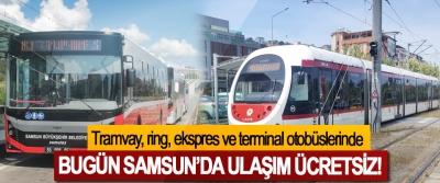 Bugün Samsun'da ulaşım ücretsiz!